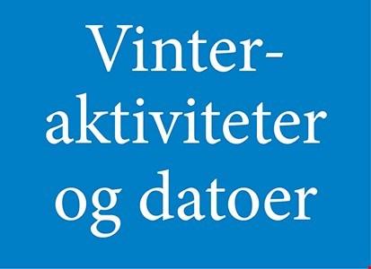 Vinteraktivitet og vigtige datoer